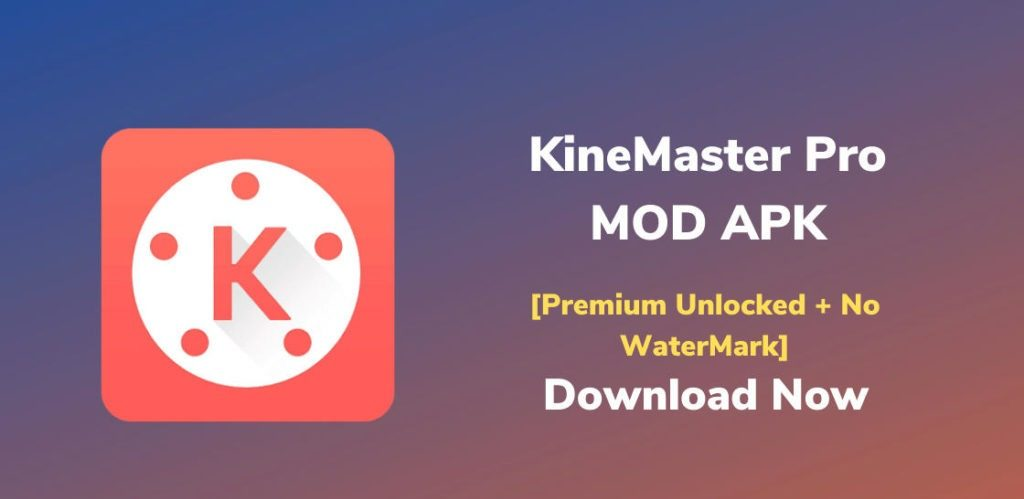 KineMaster Pro Mod APK (Fully Unlocked) Latest Version 2021